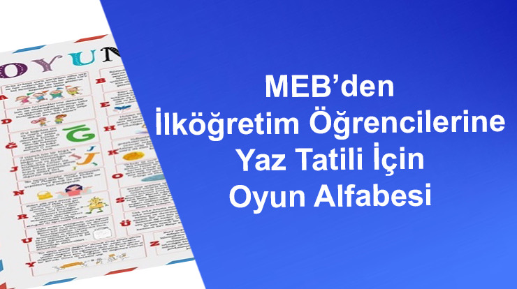 MEB'den İlköğretim Öğrencilerine Yaz Tatili İçin Oyun Alfabesi