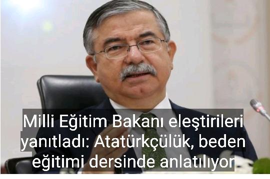 Milli Eğitim Bakanı eleştirileri yanıtladı: Atatürkçülük, beden eğitimi dersinde anlatılıyor