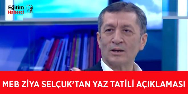 Milli Eğitim Bakanı Ziya Selçuk'tan 'yaz tatili' açıklaması