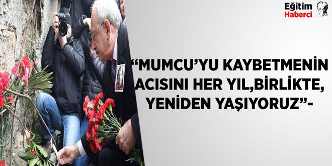 """""""MUMCU'YU KAYBETMENİN ACISINI HER YIL, BİRLİKTE, YENİDEN YAŞIYORUZ""""-"""