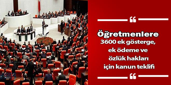 Öğretmenlere 3600 ek gösterge, ek ödeme ve özlük hakları için kanun teklifi