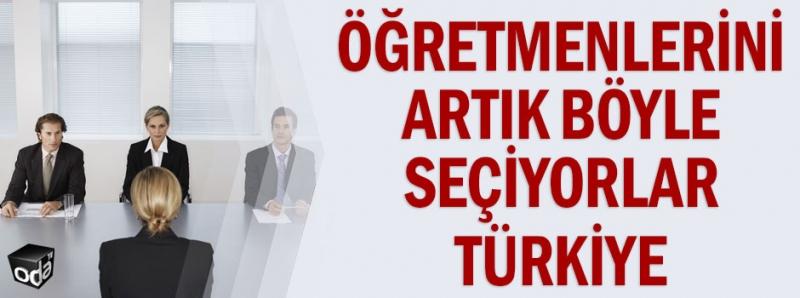 Öğretmenlerini artık böyle seçiyorlar Türkiye