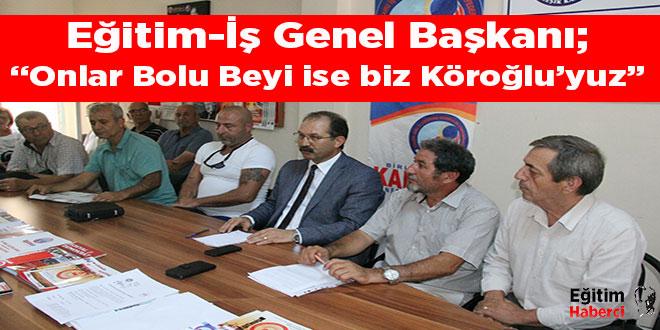 """Onlar Bolu Beyi ise biz Köroğlu'yuz"""