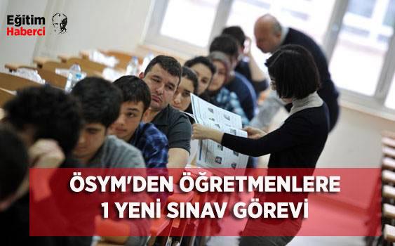 ÖSYM'den Öğretmenlere 1 Yeni Sınav Görevi