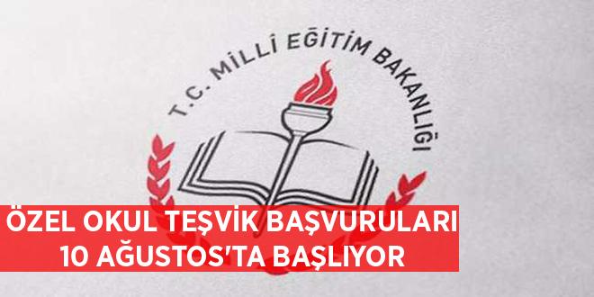 -ÖZEL OKUL TEŞVİK BAŞVURULARI 10 AĞUSTOS'TA BAŞLIYOR