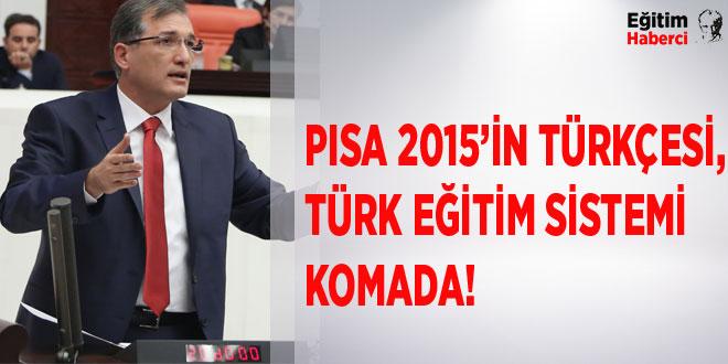 PISA 2015'İN TÜRKÇESİ, TÜRK EĞİTİM SİSTEMİ KOMADA!