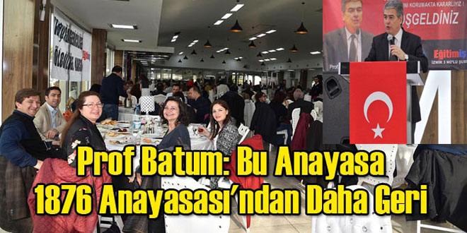 Prof Batum: Bu Anayasa 1876 Anayasası'ndan Daha GeriKaynak: Prof Batum: Bu Anayasa 1876 Anayasası'ndan Daha Geri