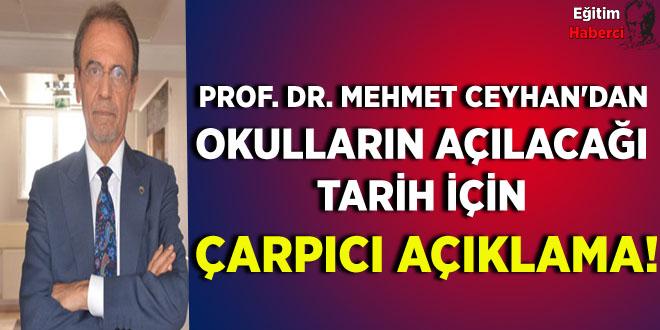 Prof. Dr. Mehmet Ceyhan'dan okulların açılacağı tarih için çarpıcı açıklama!