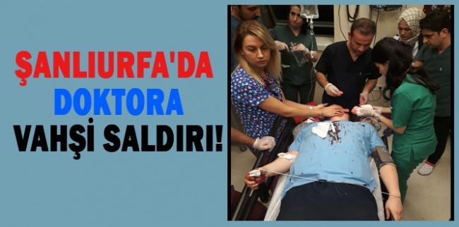 Şanlıurfa'da Doktora Vahşi Saldırı! 1 Ağır Yaralı