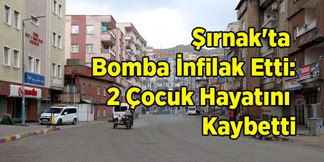 Şırnak'ta Bomba İnfilak Etti: 2 Çocuk Hayatını Kaybetti