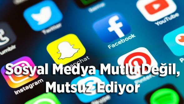 Sosyal Medya Mutlu Değil, Mutsuz Ediyor