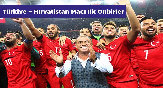 Türkiye – Hırvatistan Maçı İlk Onbirler