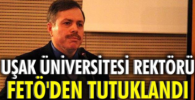 Uşak Üniversitesi Rektörü Prof. Dr. Sait Çelik, FETÖ'den tutuklandı