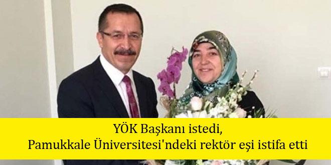 YÖK Başkanı istedi, Pamukkale Üniversitesi'ndeki rektör eşi istifa etti
