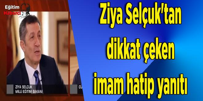 Ziya Selçuk'tan dikkat çeken imam hatip yanıtı
