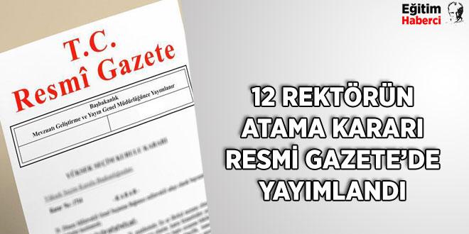 12 REKTÖRÜN ATAMA KARARI RESMİ GAZETE'DE YAYIMLANDI