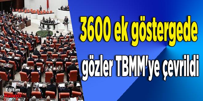 3600 ek göstergede gözler TBMM'ye çevrildi