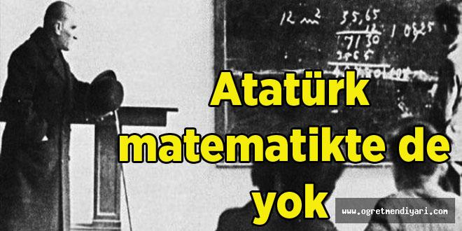 Atatürk matematikte de yok