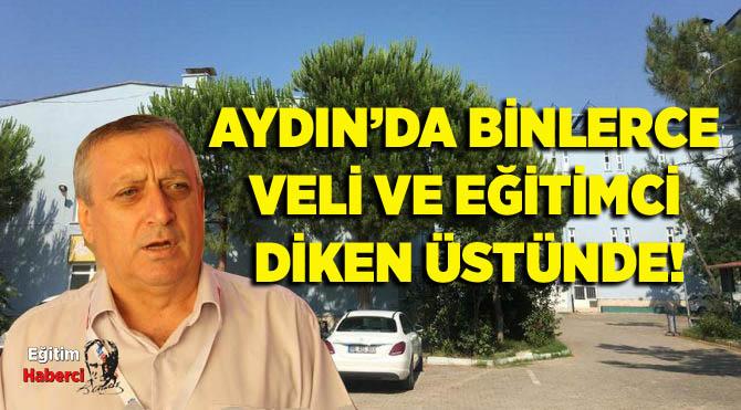 AYDIN'DA BİNLERCE VELİ VE EĞİTİMCİ DİKEN ÜSTÜNDE!