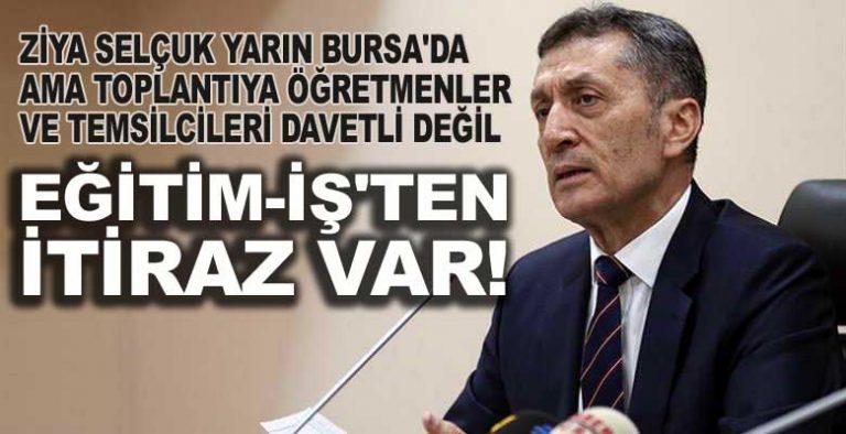 Bakan Selçuk Bursa'ya geliyor ama eğitim sendikalarına davet çıkmadı