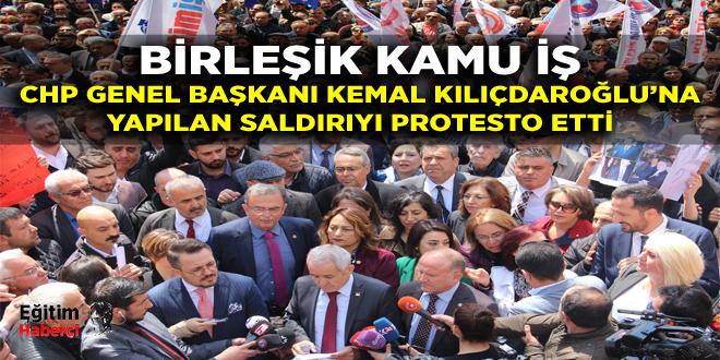 BİRLEŞİK KAMU İŞ CHP GENEL BAŞKANI KEMAL KILIÇDAROĞLU'NA YAPILAN SALDIRIYI PROTESTO ETTİ