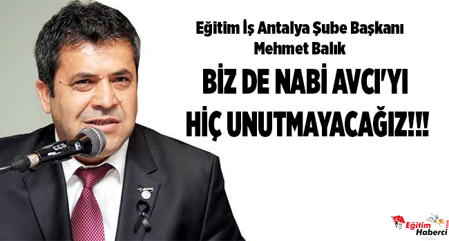 BİZ DE NABİ AVCI'YI HİÇ UNUTMAYACAĞIZ!!!