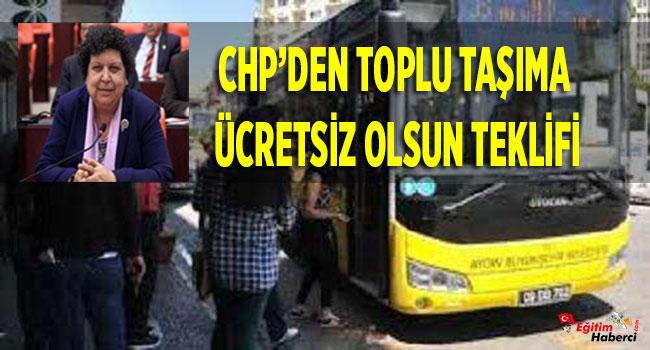 -CHP'DEN TOPLU TAŞIMA ÜCRETSİZ OLSUN TEKLİFİ