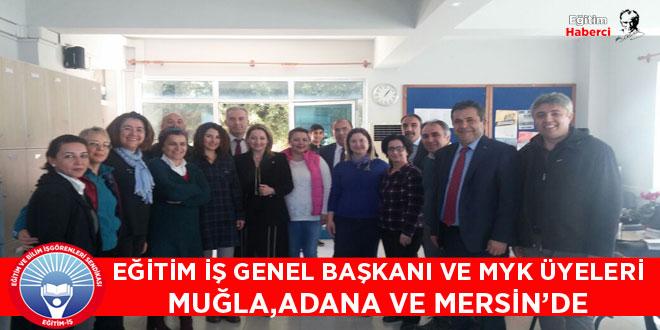 Eğitim İş Genel Başkanı ve MYK Üyelerİ Muğla,Adana ve Mersin'de