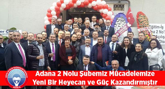 Eğitim İş:Adana 2 Nolu Şubemiz Mücadelemize Yeni Bir Heyecan ve Güç Kazandırmıştır