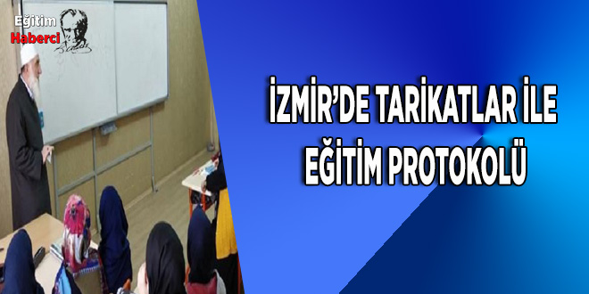 İZMİR'DE TARİKATLAR İLE  EĞİTİM PROTOKOLÜ