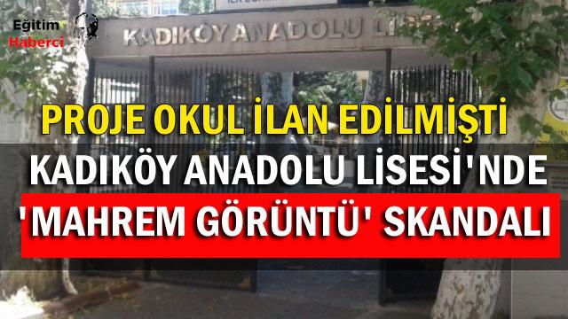 Kadıköy Anadolu Lisesi'nde 'mahrem görüntü' skandalı