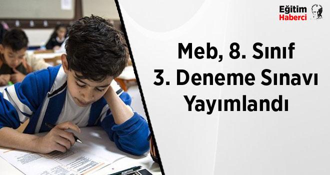 Meb, 8. Sınıf 3. Deneme Sınavı Yayımlandı