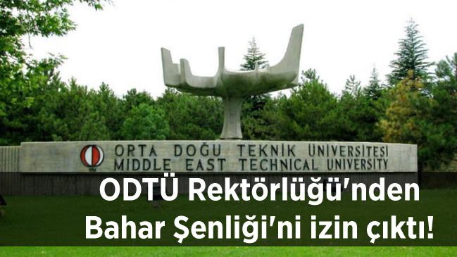 ODTÜ Rektörlüğü'nden Bahar Şenliği'ni izin çıktı!