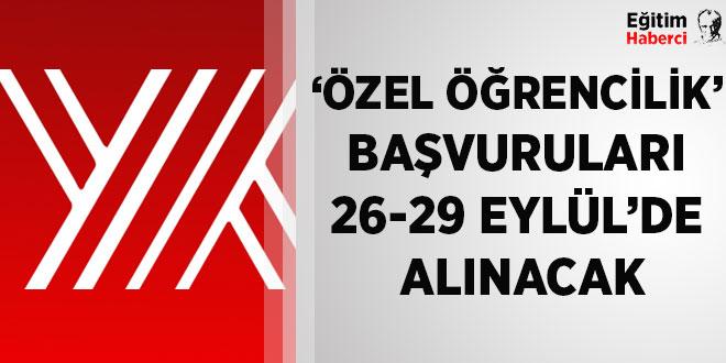 -'ÖZEL ÖĞRENCİLİK' BAŞVURULARI 26-29 EYLÜL'DE ALINACAK