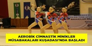 -AEROBİK CİMNASTİK MİNİKLER MÜSABAKALARI KUŞADASI'NDA BAŞLADI
