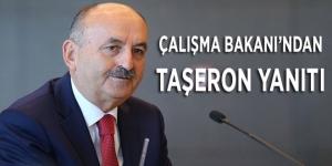 - ÇALIŞMA BAKANI'NDAN TAŞERON YANITI