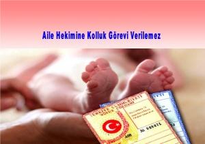 Genel Sağlık İş:Doğum Bildirimlerinde Aile Hekimine Kolluk Görevi Verilemez