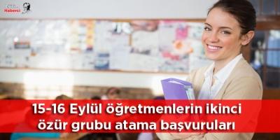 15-16 Eylül öğretmenlerin ikinci özür grubu atama başvuruları