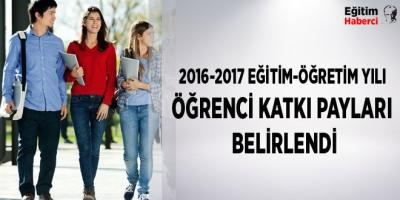 -2016-2017 EĞİTİM-ÖĞRETİM YILI ÖĞRENCİ KATKI PAYLARI BELİRLENDİ