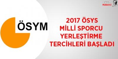 -2017 ÖSYS MİLLİ SPORCU YERLEŞTİRME TERCİHLERİ BAŞLADI