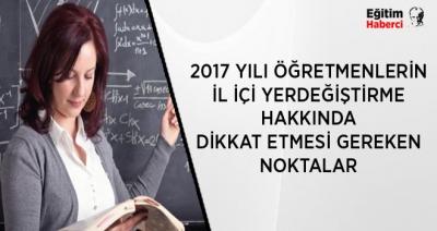 2017 YILI ÖĞRETMENLERİN İL İÇİ YERDEĞİŞTİRME HAKKINDA DİKKAT ETMESİ GEREKEN NOKTALAR