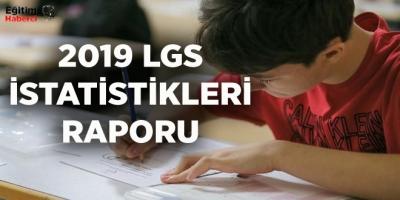 2019 LGS İstatistikleri Raporu Yayınlandı