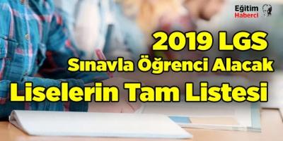 2019 LGS  Sınavla Öğrenci Alacak Liselerin Tam Listesi