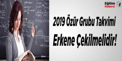 2019 Özür Grubu Takvimi Erkene Çekilmelidir!