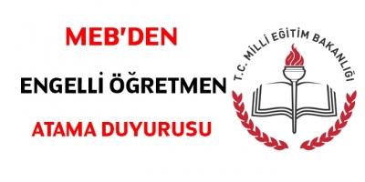 2019 Yılı Engelli Öğretmen Atama Duyurusu