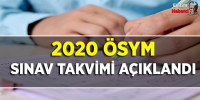 2020 ÖSYM SINAV TAKVİMİ AÇIKLANDI