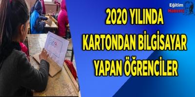 2020 Yılında Türkiye'de Bir Okulda Öğrenciler Kartondan Bilgisayar Yaptı: 'Daha Önce Hiç Dokunmadım'