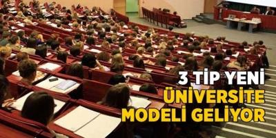 3 Farklı Üniversite Modeli Geliyor