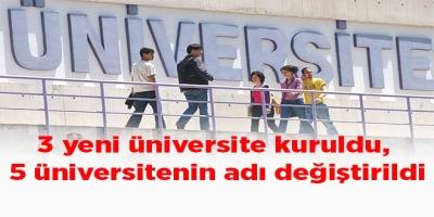 3 yeni üniversite kuruldu, 5 üniversitenin adı değiştirildi