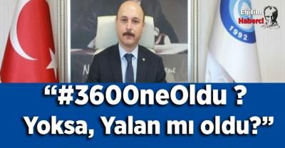 """""""#3600neOldu ?  Yoksa, Yalan mı oldu?"""""""